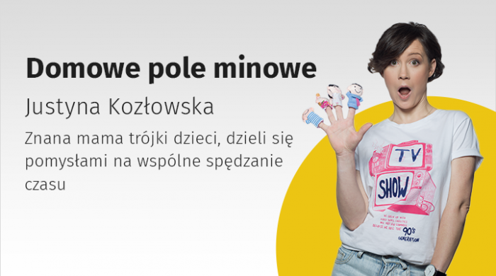 Domowe pole minowe – nowy program Justyny Kozłowskiej od niedzieli w Onecie