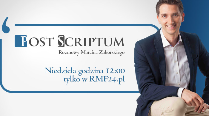 Post Scriptum – nowy cykl rozmów RMF24.pl