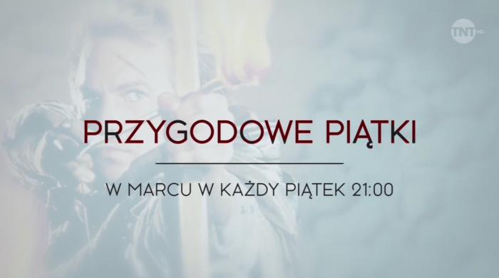 """""""Przygodowe piątki"""" w marcu w TNT"""