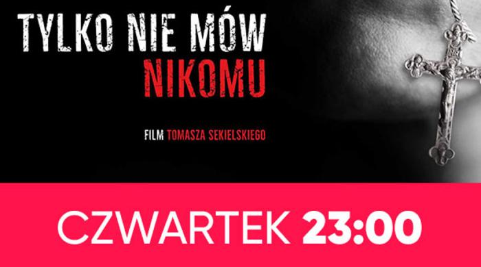 """Film dokumentalny """"Tylko nie mów nikomu"""" w Telewizji WP"""