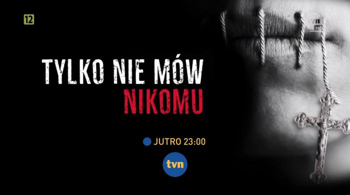 """TVN pokaże film dokumentalny """"Tylko nie mów nikomu"""""""