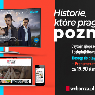 Prenumerata Wyborcza.pl w pakiecie z Player.pl
