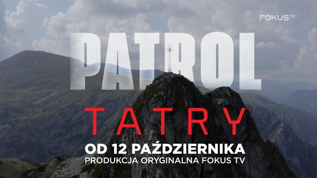 "Fokus TV pokaże serię dokumentalną ""Patrol Tatry"""