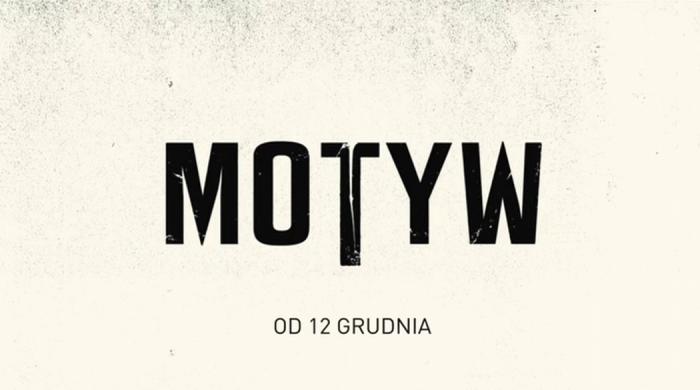 """Serial """"Motyw"""" od 12 grudnia w Playerze. Wiosną 2020 roku w TVN"""