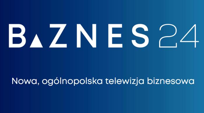 Rusza nowy kanał telewizyjny poświęcony biznesowi i gospodarce – Biznes24