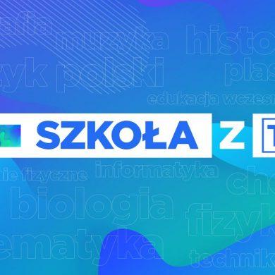 """""""Szkoła z TVP"""" – codzienne lekcje na antenach Telewizji Polskiej"""