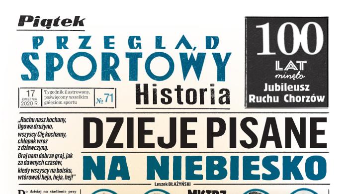 Przegląd Sportowy z dodatkiem na 100-lecie Ruchu Chorzów