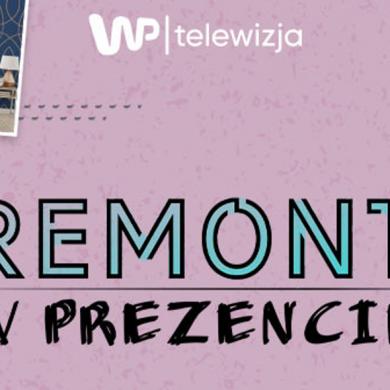 """""""Remont w prezencie"""" nową produkcją własną Telewizji WP"""
