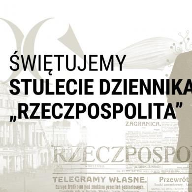 """""""Rzeczpospolita"""" z wydaniem jubileuszowym na 100-lecie istnienia"""