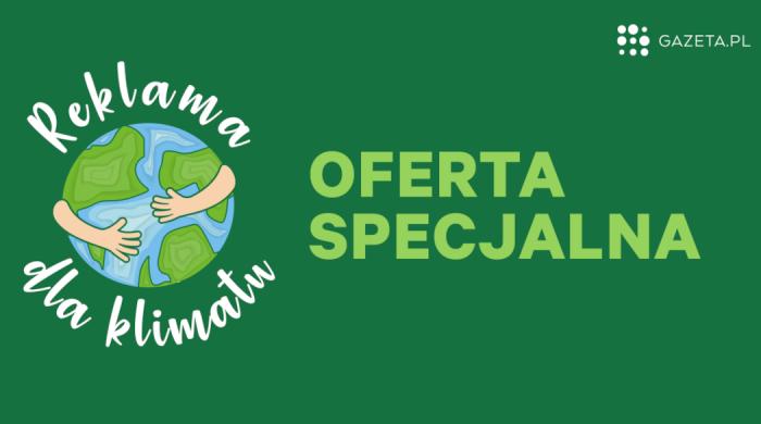 """Specjalna oferta Gazeta.pl – """"Reklama dla klimatu"""""""