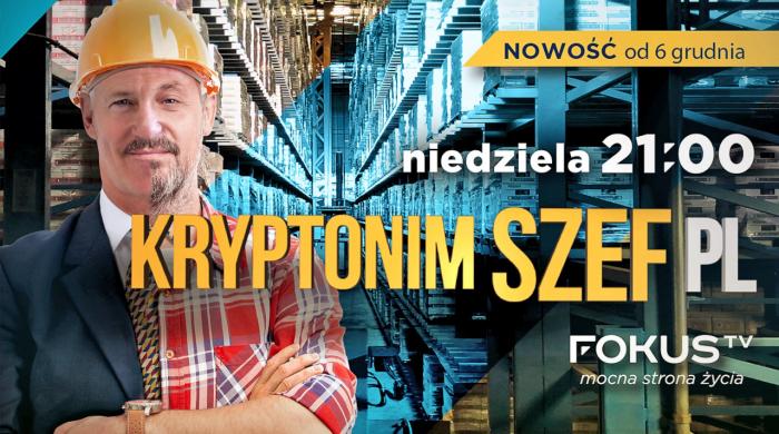 """""""Kryptonim szef PL"""" od grudnia w Fokus TV"""