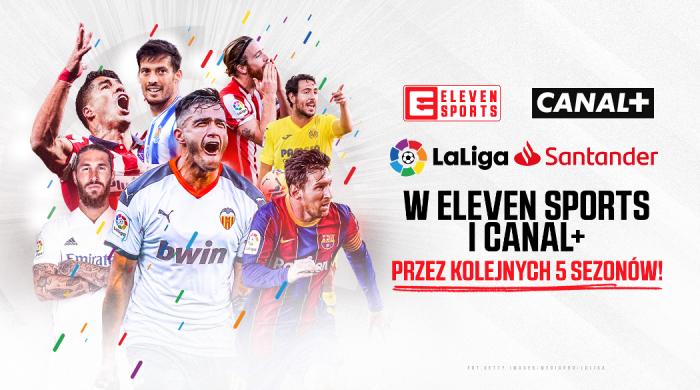 LaLiga Santander przez kolejne 5 lat w Canal+ i Eleven Sports