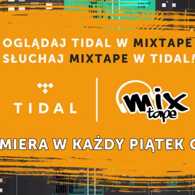 """Telewizja Mixtape rozpoczyna współpracę z Tidal Polska. 15 stycznia premiera listy """"TOP 10 Tidal"""""""