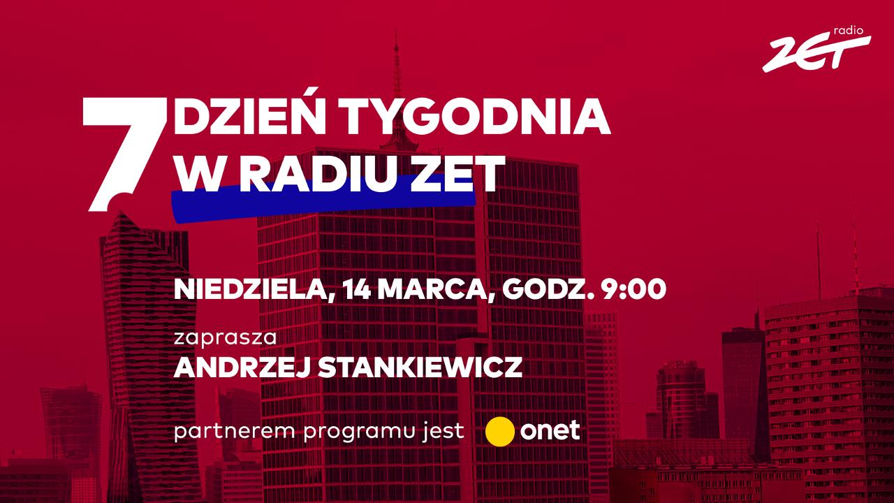 """Powraca """"7. Dzień Tygodnia w Radiu ZET"""". Andrzej Stankiewicz z Onetu gospodarzem"""