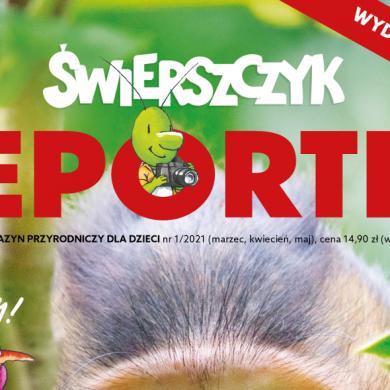 """Magazyn popularnonaukowy dla dzieci """"Świerszczyk. Reporter"""" w sprzedaży od 11 marca"""