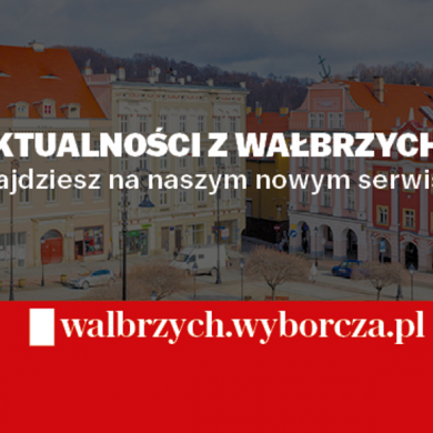 Rusza serwis lokalny Gazety Wyborczej poświęcony Wałbrzychowi i okolicom