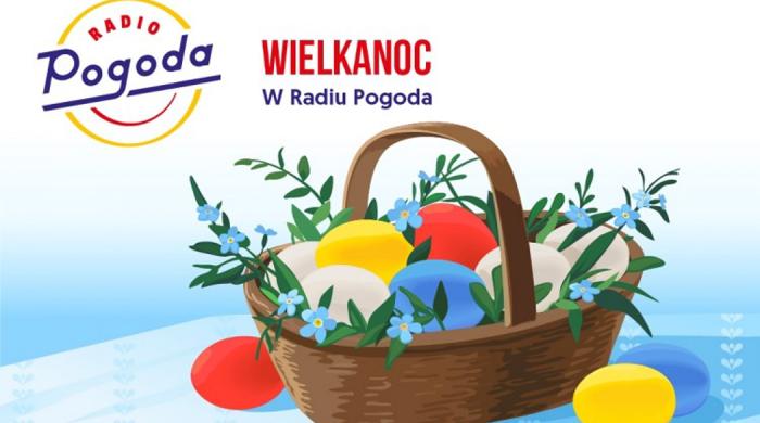 """""""Wielkanocny koszyk życzeń"""" w Wielkanoc w Radiu Pogoda"""