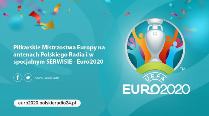 EURO 2020 na antenach Polskiego Radia i w portalu PolskieRadio.pl