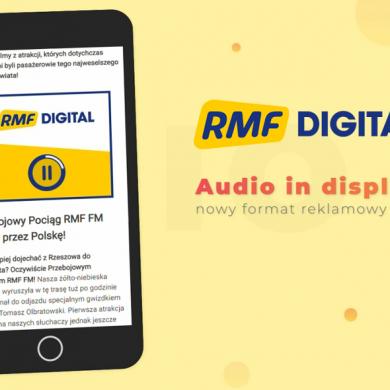 Audio in Display – nowy format reklamowy w Grupie RMF