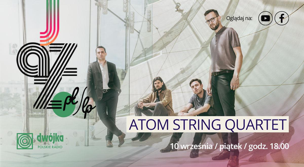 Atom String Quartet gra Zbigniewa Seiferta w Radiowej Dwójce