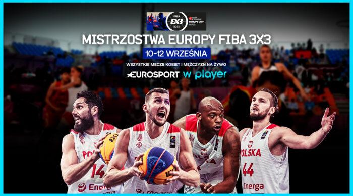 Mistrzostwa Europy FIBA w koszykówce 3×3 na żywo w Playerze i Eurosporcie 2