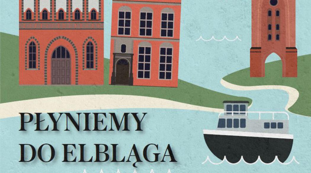 Płyniemy do Elbląga